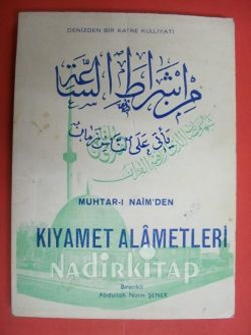 MUHTAR-I NAİM'DEN KIYAMET ALAMETLERİ