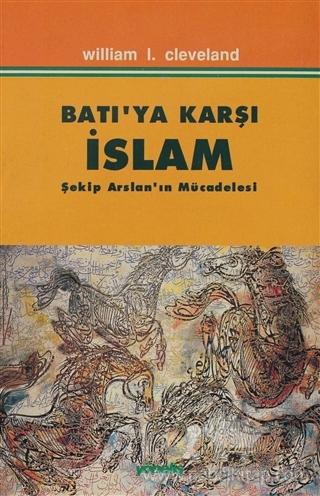 BATI'YA KARŞI İSLÂM-WILLIAM I. CLEVELAND- GİRİŞ