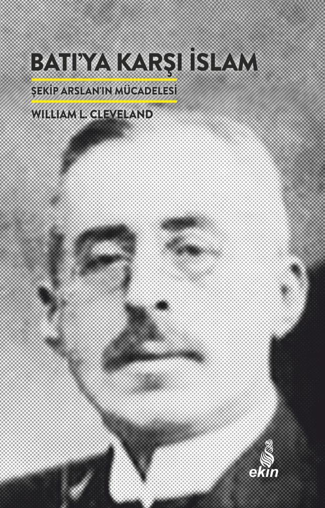 BATI'YA KARŞI İSLÂM-WILLIAM I. CLEVELAND- 1. BÖLÜM
