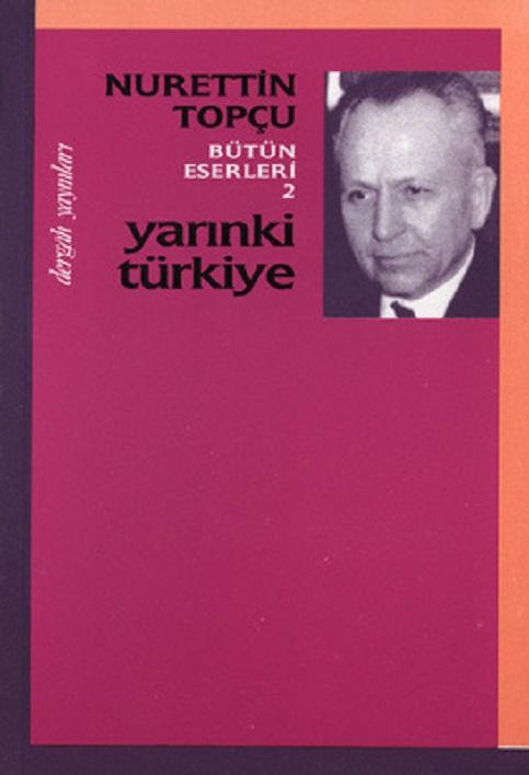 YARINKİ TÜRKİYE NURETTİN TOPÇU, Dergah Yayınları 3.Baskı, 1978-İst.