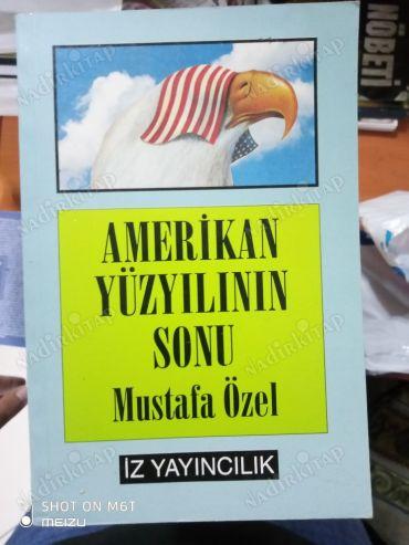 AMERİKAN YÜZYILININ SONU Mustafa ÖZEL, İz Yayıncılık İst.1993