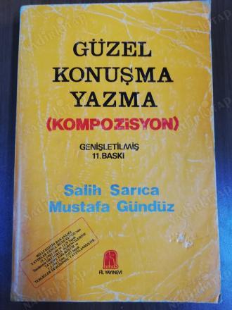 GÜZEL KONUŞMA-YAZMA KOMPOZİSYON Salih SARICA; Mustafa GÜNDÜZ, Fil Yay. İst.1994