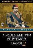 ABDÜLHAMİD'İN KURTLARLA DANSI 2- MUSTAFA ARMAĞAN-TİMAŞ-İSTANBUL-2010