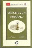 BİLİNMEYEN OSMANLI-AHMED AKGÜNDÜZ-SAİD ÖZTÜRK-OSAV-İSTANBUL-2000-1. BÖLÜM-