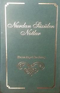 NURDAN SÜZÜLEN NOTLAR- HASAN HAYRİ SARIKAMIŞ-BİON MATBAACILIK-İSTANBUL-2010- 4. BÖLÜM