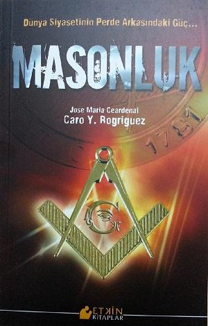 MASONLUK-CARO Y. ROGRIGUEZ-ÇEVİRİ: HACASAN YÜNCÜ-ETKİN KİTAPLAR-İSTANBUL 2012